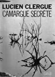 Camargue secrète - P. Belfond