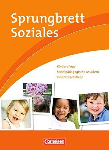 Sprungbrett Soziales - Kinderpflege: Kinderpflege, Sozialpädagogische Assistenz, Kindertagespflege: Schülerbuch by Tobias Greiner (2010-06-15)