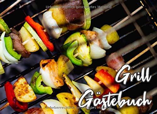 Grill Gästebuch: für deinen Grillabend - Lasse deine Freunde in das Besucherbuch schreiben - im...