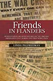 Friends in Flanders: Humanitarian Aid Administered by the Friends' Ambulance Unit during the First World War (English Edition)