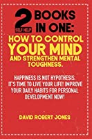 2 Self Help Books in One: Happiness Is Not Hypothesis. It's Time to Live Your Life! Improve Your Daily Habits for Personal Development Now!