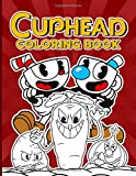 Cuphead Coloring Book: Cuphead Coloring Books For Adult . Perfect Gift Birthday Or Holidays