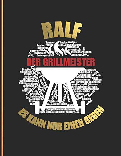 Ralf der Grillmeister: Es kann nur einen geben - Das personalisierte Grill-Rezeptbuch