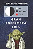 2020 & 2021 Two-Year Daily Planner For Grand Enfermera Eres | Funny Yoda Quote Appointment Book Regalo | Two Year Weekly Agenda Notebook For Regalo ... | 2 Calendar Years of Monthly Plans | Day Log