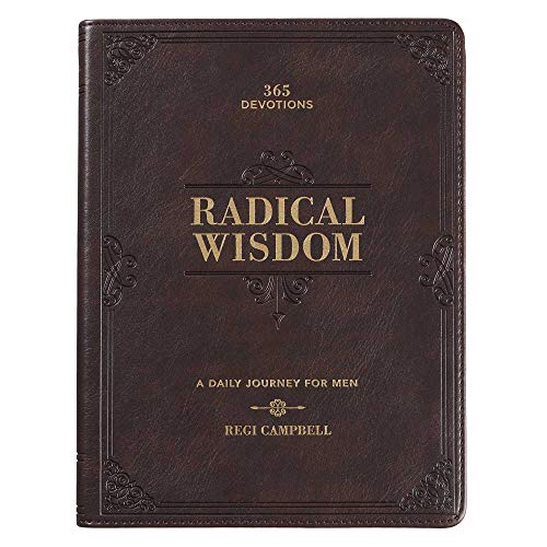 Radical Wisdom | 365 Devotions, A Daily Journey For Men | Brown Faux Leather Flexcover Gift Book Devotional w/Ribbon Marker