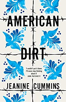 American Dirt: THE SUNDAY TIMES AND NEW YORK TIMES BESTSELLER by [Jeanine Cummins]