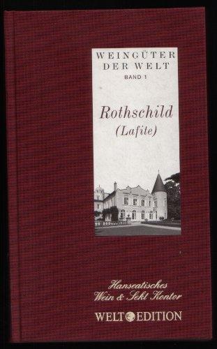Rothschild (Lafite). Weingüter der Welt Band 1