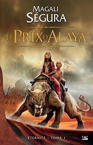 Le Prix d'Alaya: Éternité, T1 (French Edition)