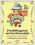 Paddington at the Seaside (Paddington picture books)