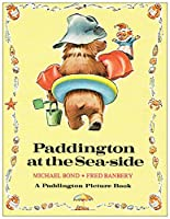 Paddington at the Seaside (Paddington picture books)