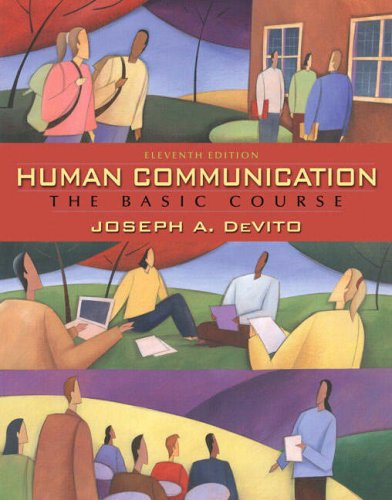 Human Communication: The Basic Course (11th Edition)