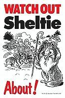 WATCH OUT Sheltie アニメイラストサインボード:シェルティー イギリス製 英語看板 Made in U.K [並行輸入品]