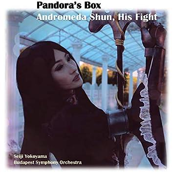 Pandora's Box, Andromeda Shun His Fight