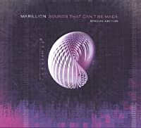 Sounds That Can't Be Made (Special Edition) by Marillion