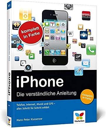 IPhone 4S: Die verständliche Anleitung - Inkl. iCloud & Siri