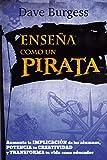Enseᆬa Como Un Pirata: Aumenta la implicación de los alumnos, potencia la creatividad y transforma tu vida como educador: 5 (Educación)
