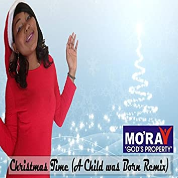 Christmas Time ( A Child Was Born )[Remix]