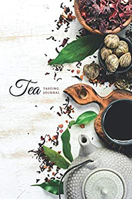 Tea Tasting Journal: Tea Lovers Journal Notebook Log Book to Record and Rate Tea Varieties with Flavor Wheel Tasting Chart, Color Meter, Origin, ... for Tea Lovers Volume 1 (Premium Cream Paper)