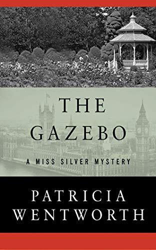 The Gazebo (Miss Silver)