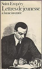 Lettres de jeunesse à l'amie inventée : 1923-1931 d'Antoine de Saint-Exupéry