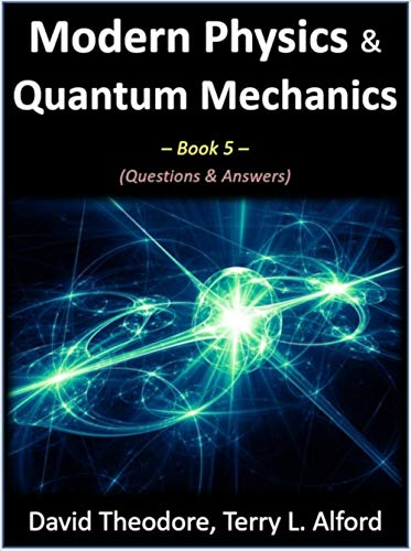 Modern Physics & Quantum Mechanics - Book 5: Questions & Answers