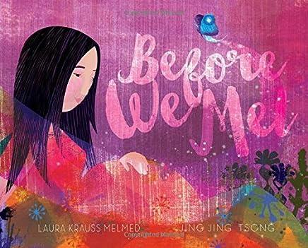 Before We Met by Laura Krauss Melmed (2016-04-26)