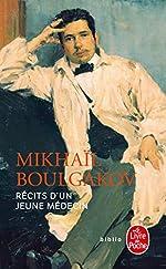 Récits d'un jeune médecin, suivi de Morphine et Les aventures singulières d'un docteur de Mikhail Boulgakov