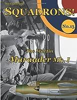 The Martin Marauder Mk. I (SQUADRONS!) (Volume 13) by Phil H. Listemann(2016-04-20)