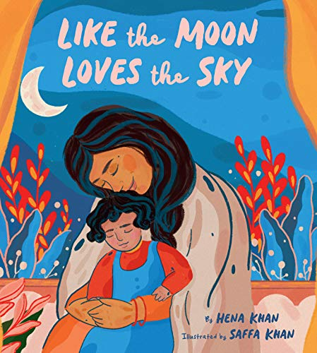 Like the Moon Loves the Sky: (Mommy Book for Kids, Islamic Children's Book, Read-Aloud Picture Book) (English Edition)