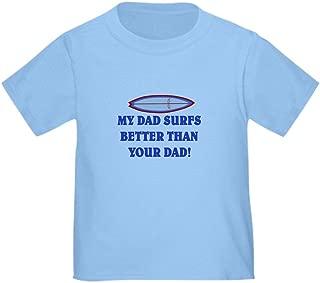 CafePress My DAD Surfs Better #2 Toddler Tshirt