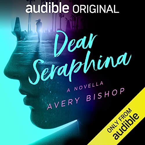 Dear Seraphina Audiobook By Avery Bishop cover art
