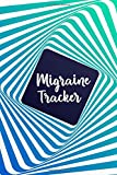 Migraine Tracker: Chronic Headache Migraine Tracker Diary Notebook Journal - Monitoring headache triggers, symptoms and pain relief options Headache or Migraine Management and Treatment