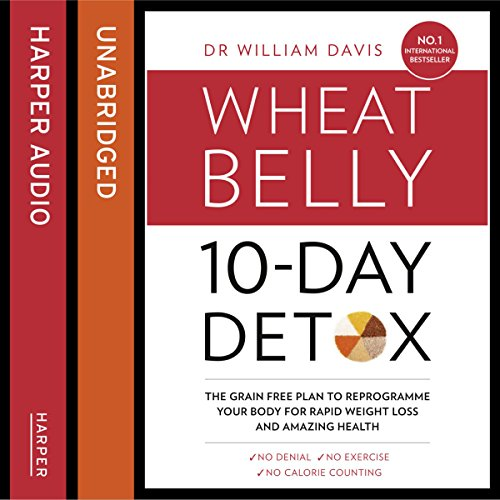 The Wheat Belly 10-Day Detox: The Effortless Health and Weight-Loss Solution audiobook cover art