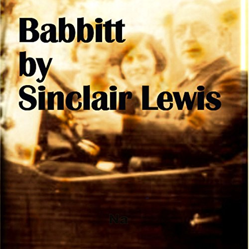 Babbitt                   By:                                                                                                                                 Sinclair Lewis                               Narrated by:                                                                                                                                 John Michaels                      Length: 13 hrs and 21 mins     Not rated yet     Overall 0.0