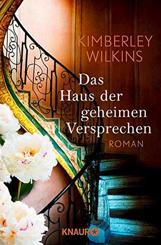 Das Haus der geheimen Versprechen: Roman