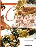 Crostacei, frutti di mare e pesce