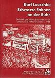 Schwarze Fahnen an der Ruhr. Die Politik der IG Bergbau und Energie während der Kohlenkrise 1958-1968