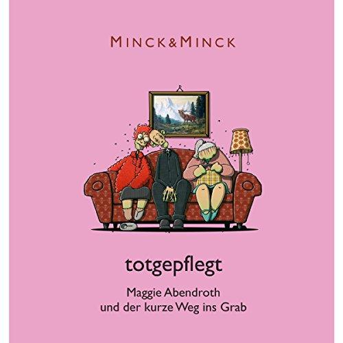 Totgepflegt - Maggie Abendroth und der kurze Weg ins Grab: Ruhrpott-Krimödien mit Maggie Abendroth 1