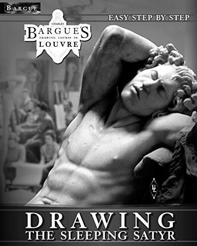 Bargue drawing course in Louvre - The sleeping satyr: A clear guide to successful and easy step by step Charles Bargue classical drawing lessons. (English Edition)