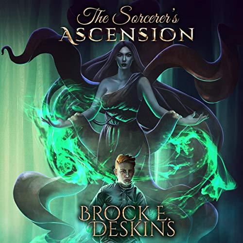 The Sorcerer's Ascension Audiobook By Brock Deskins cover art