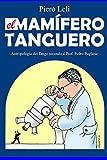 Il Mammifero Tanghero: Antropologia del Tango, secondo il Prof. Pedro Pugliese