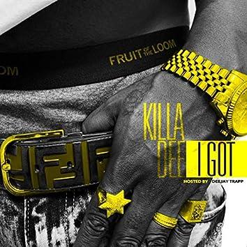 I Got (feat. Killa Dee)