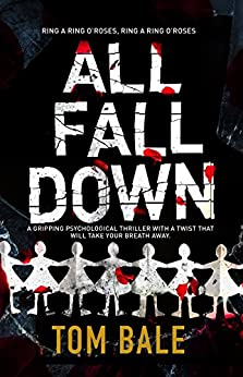 All Fall Down: A gripping psychological thriller with a twist that will take your breath away by [Tom Bale]
