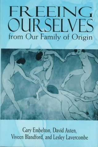 Freeing Ourselves from Our Family of Origin: The Houdini Experience by David Axten (1977-07-07)