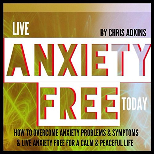 Live Anxiety Free Today audiobook cover art