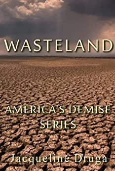 Wasteland (America's Demise Book 1) by [Jacqueline Druga, Ann Cochran]