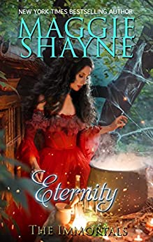 Eternity (The Immortals Book 1) by [Maggie Shayne]