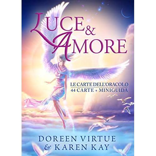 Luce & amore. Le carte dell'oracolo. Con 44 Carte