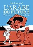 L'arabe Du Futur Tome 5 - Une Jeunesse Au Moyen-Orient (1992-1994)