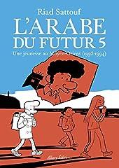 L'arabe Du Futur Tome 5 - Une Jeunesse Au Moyen-Orient (1992-1994) de Riad Sattouf